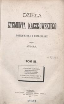 Dzieła Zygmunta Kaczkowskiego poprawione i przejrzane przez autora. Tom III
