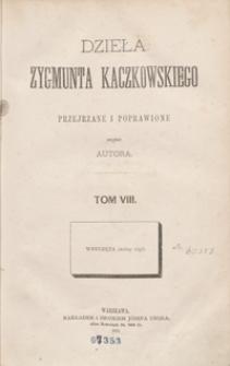 Dzieła Zygmunta Kaczkowskiego poprawione i przejrzane przez autora. Tom VIII