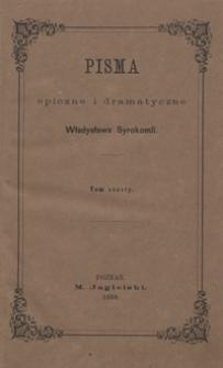 Pisma epiczne i dramatyczn.e Władysława Syrokomli. Tom szósty