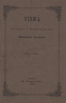 Pisma epiczne i dramatyczne Władysława Syrokomli. Tom siódmy