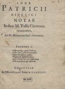 Andr[eae] Patricii Nidecici Notae In duas M[arci] Tullii Ciceronis orationes [...]