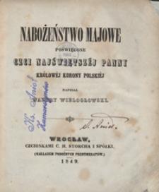 Nabożeństwo majowe poświęcone czci Najświętszéj Panny Królowéj Korony Polskiéj