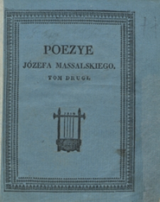 Poezye Józefa Massalskiego. Tom drugi