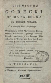 Rotmistrz Gorecki : opera narodowa w trzech aktach