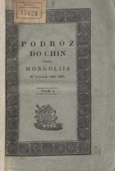 Podróż do Chin przez Mongoliją w latach 1820 i 1821. Tom I