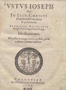 Iustus Ioseph sive In Iesu Christi Domini nostri mortem et passionem / Stanislai Socolovii [...] Meditationes [...]