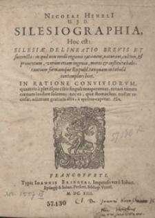 Nicolai Heneli U.J.D. Silesiographia Hoc est Silesiae Delineatio Brevis Et succincta