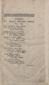 Hymnus De Beata Virgine Maria = Hymn O Nayswiętszey Maryi Pannie