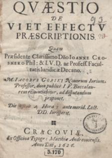 Questio De Vi Et Effectu Praescriptionis Quam Praesidente […] Ioanne Crosnero […] Iacobus Gorski […] ad disputandum proponet