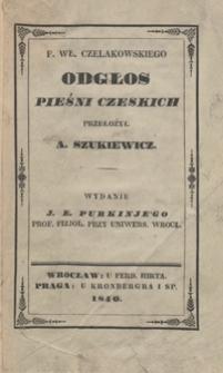 F. Wł. Czelakowskiego Odgłos pieśni czeskich