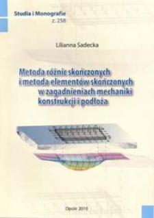 Metoda różnic skończonych i metoda elementów skończonych w zagadnieniach mechaniki konstrukcji i podłoża