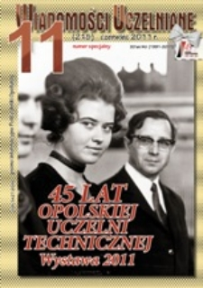 Wiadomości Uczelniane : pismo informacyjne Politechniki Opolskiej : wydanie specjalne, nr 11 (215), czerwiec 2011
