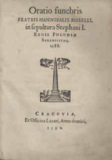 Oratio funebris Fratris Hannibalis Roselli in sepultura Stephani I Regis Poloniae Serenissimi 1588