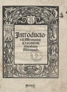 Jntroductoriu[m] Astronomie Cracoviense elucidans Almanach