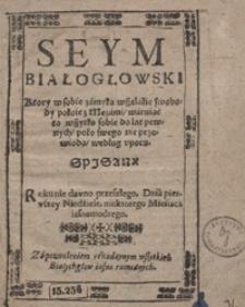 Seym Białogłowski, Ktory w sobie zamyka wszelakie swobody pokoie z Mężami, waruiąc to wszytko sobie do lat pewnych poko swego nie przewiodą według uporu Spisany