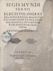 Sigismundi Tertii Electi Poloniae [...] Regis [...] Cracoviam Ingressus. - Wyd. A