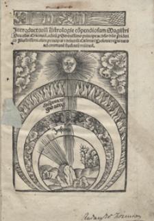 Introductoriu[m] Astrologi[a]e co[m]pendiosum [...] editu[m] p[ro] Serenissimo principe [...] Friderico [...]