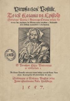 Pirwsza część Postille To iest Kazania na Epistoły Swiętego Pawła z Antoniego Corwina wzięta [...]