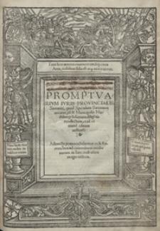 Promptuarium Iuris Provincialis Saxonici, quod Speculum Saxonum vocatur tu[m] et Municipalis Maideburgen[sis] summa dilige[n]tia recollectum […]