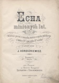 Echa minionych lat : (wiersze, pieśni z muzyką, marsze wojska polskiego z końca 18. i początku 19. Wieku). Zeszyt I. Słowa