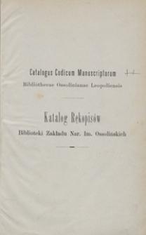 Katalog rękopisów Biblioteki Zakładu Nar. im. Ossolińskich = Catalogus codicum manuscriptorum Bibliothecae Ossolinianae Leopoliensis. Tom I