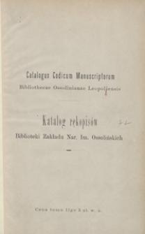 Katalog rękopisów Biblioteki Zakładu Nar. im. Ossolińskich = Catalogus codicum manuscriptorum Bibliothecae Ossolinianae Leopoliensis. Tom II