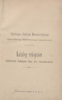 Katalog rękopisów Biblioteki Zakładu Nar. im. Ossolińskich = Catalogus codicum manuscriptorum Bibliothecae Ossolinianae Leopoliensis. Tom III