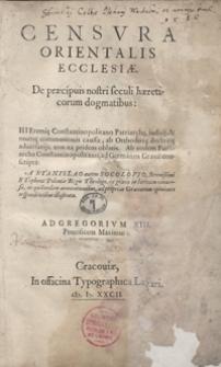 Censura Orientalis Ecclesiae De praecipuis nostri seculi haereticorum dogmatibus [...] ad Germanos Graece conscripta A Stanislao [...] Socolovio [...] ex Graeco in Latinum conversa [...] Ad Gregorium XIII [...]. - War. C