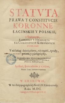 Statuta, Prawa Y Constitucie Koronne Łacinskie Y Polskie z Statutow Łaskiego Y Herborta Y Z Constituciy Koronnych Zebrane