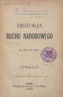 Historja ruchu narodowego od 1861 do 1864 r. Tom I