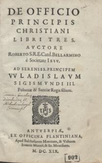 De Officio Principis Christiani Libri Tres [...]