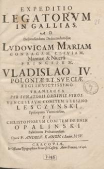 Expeditio Legatorum In Gallias Ad Desponsandum Deducendamque Ludovicam Mariam Gonzagam [...] Vladislao IV [...] / Opera [...] Andreae Kanon [...]
