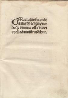 Tractatus sacerdotalis d[e] sacrame[n]tis deq[ue] divinis officiis et eoru[m] administrat[i]o[n]ibus