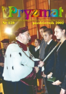 Pryzmat : Pismo Informacyjne Politechniki Wrocławskiej. Październik 2002, nr 159