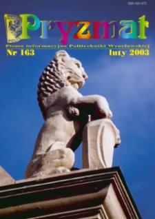 Pryzmat : Pismo Informacyjne Politechniki Wrocławskiej. Luty 2003, nr 163