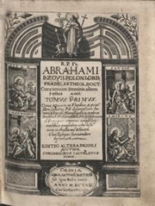 R[everendi] P[atris] Fr[atris] Abrahami Bzovii [...] Concionum Dominicalium totius Anni Tomus Primus [...]. - Editio Altera Priori Auctior [...]