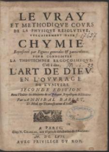 Le Vray Et Methodique Cours De La Physique Resolutive, Vulgairement Dite Chymie [...] Seconde Edition [...]